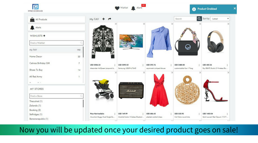You will be automatically notified via email whenever your desired products goes on sale!